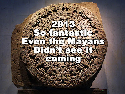The Mayans didn't see it coming